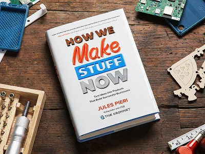 "Jules Pieri: ""How We Make Stuff Now"" Book"