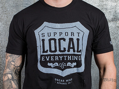 "Oscar Mike: ""Support Local Everything"" Shirts"